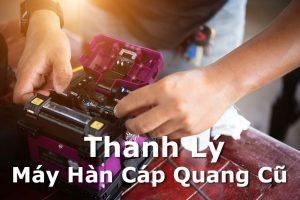 Thanh Ly May Han Cap Quang Cu